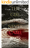 The Girl Who Never Came Back