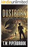 Dustborn: A Dystopian Science Fiction Story (The Sandstorm Series Book 3)