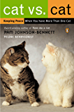 Cat vs. Cat: Keeping Peace When You Have More Than One Cat (English Edition)