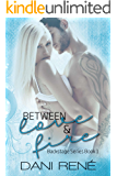 Between Love & Fire (Backstage Series Book #1)
