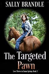 The Targeted Pawn (Love Thrives in Emma Springs Book 3) Kindle Edition