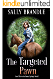 The Targeted Pawn (Love Thrives in Emma Springs Book 3)