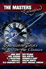 The Masters Reimagined: A Speculative Fiction Anthology Paperback