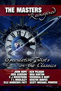 The Masters Reimagined: A Speculative Fiction Anthology
