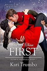Better Than First: A Contemporary Christian Romance (Olympic Hopefuls Book 1)