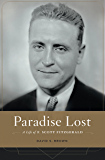 Paradise Lost: A Life of F. Scott Fitzgerald