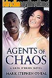 Agents of Chaos: A Greg O'Brien Novel (Quad Life Series Book 3)