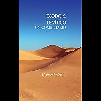Éxodo y Levítico Un Comentario (Spanish Edition)