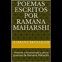 Poemas escritos por Ramana Maharshi: Himnos a Arunachala y otros poemas de Ramana Maharshi
