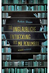Die unglaubliche Entdeckung des Mr. Penumbra (German Edition) Kindle Edition