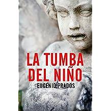 La tumba del niño (Spanish Edition) Apr 5, 2014