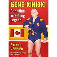 Gene Kiniski: Canadian Wrestling Legend