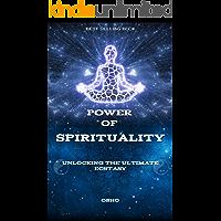 POWER OF SPIRITUALITY: Unlocking Ultimate Ecstasy (English Edition)