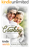 Wanted: City Girl's Cowboy (Kindle Worlds Novella)