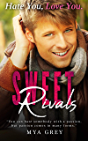 Sweet Rivals: A Small Town Enemies-to- Friends- to Lovers Romance (Sweet Rivals Series Book 1) : Hate You, Love You