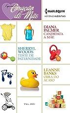 Coração de Mãe (Harlequin Especial Coração de Mãe Livro 1)