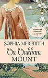 On Oakham Mount: A Pride & Prejudice Variation (Pemberley Departures Book 1)
