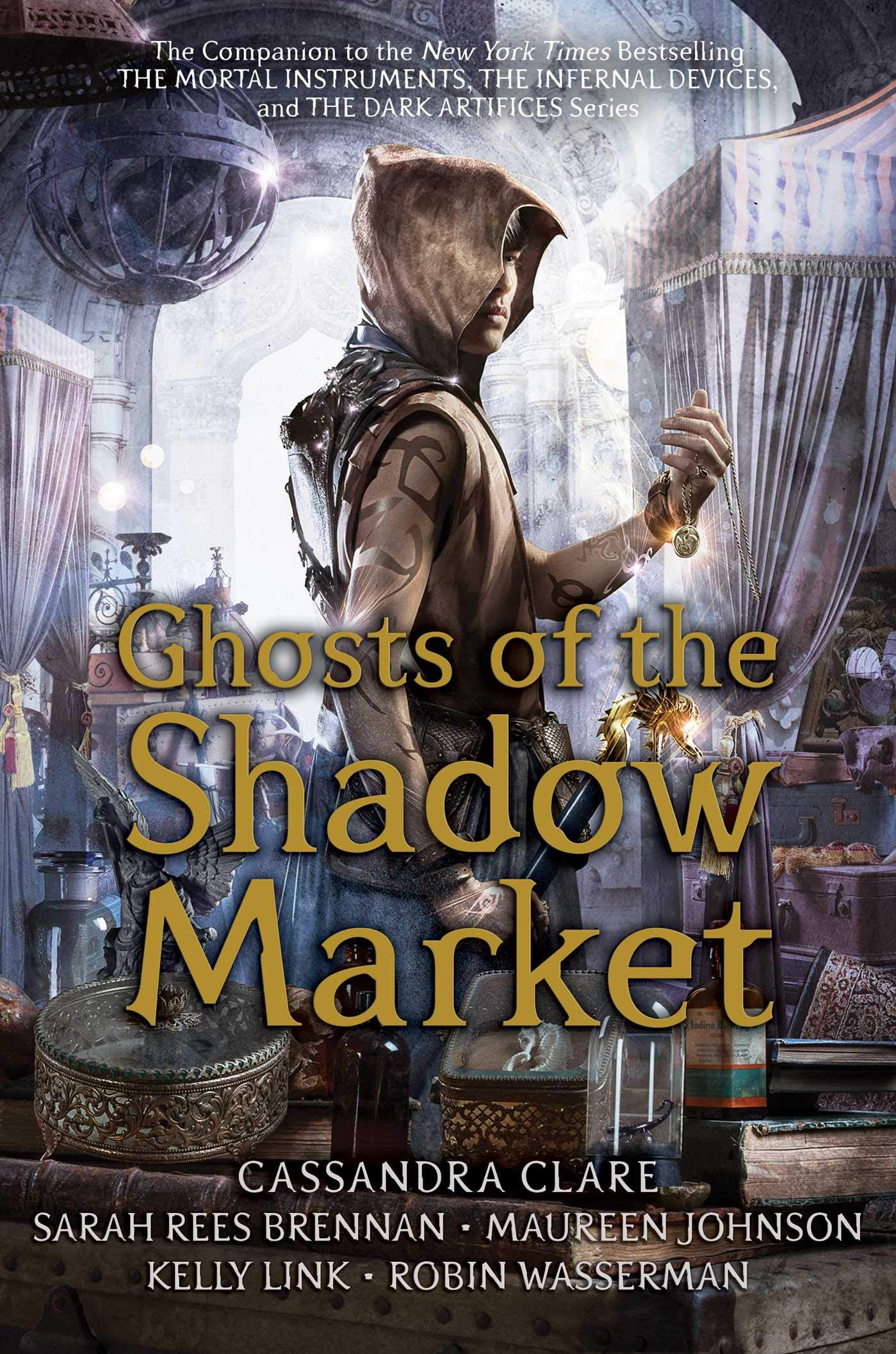 Ghosts of the Shadow Market: Amazon.ca: Clare, Cassandra, Rees Brennan,  Sarah, Johnson, Maureen, Link, Kelly, Wasserman, Robin: Books