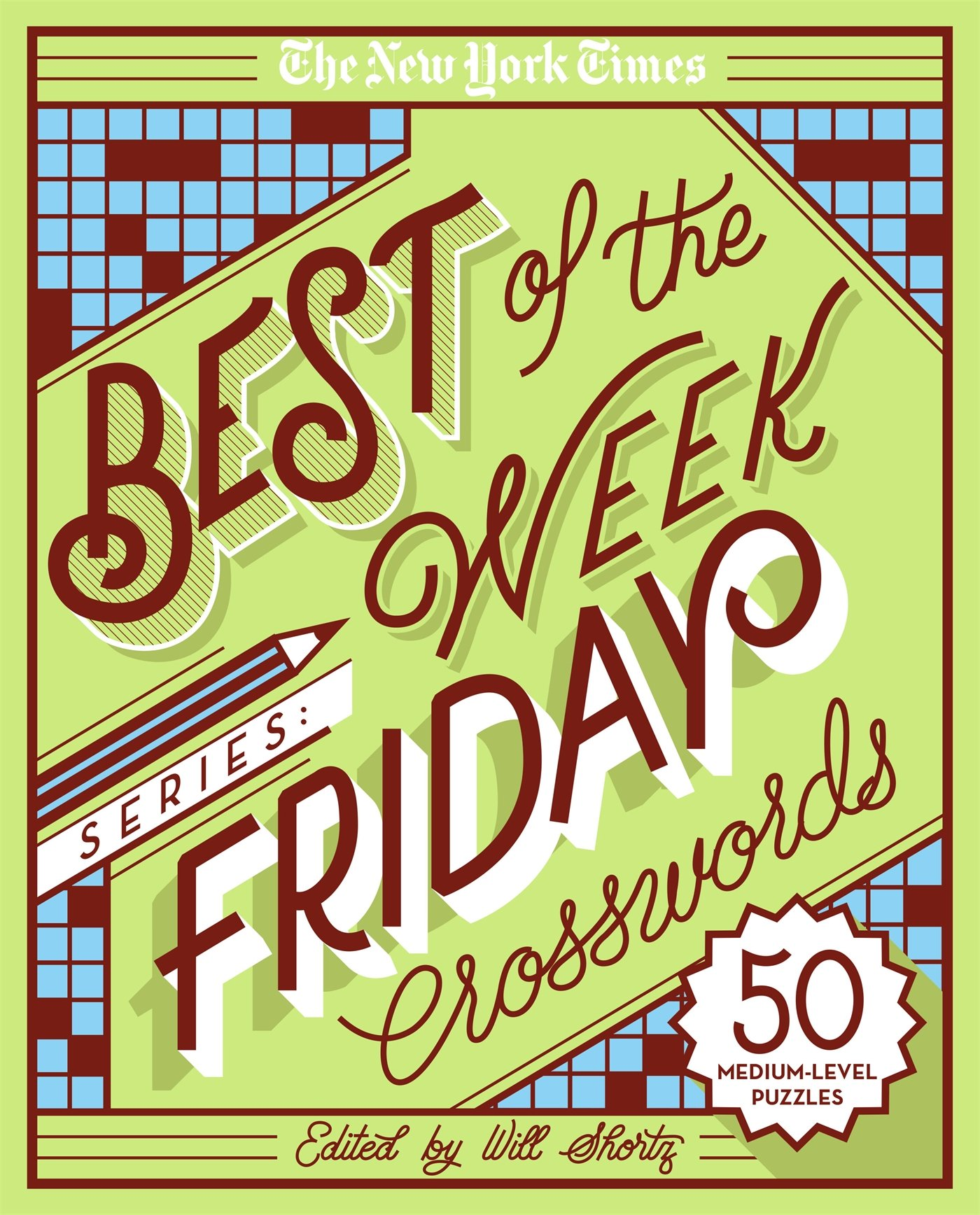 The New York Times Best Of The Week Series Friday Crosswords 50 Challenging Puzzles The New York Times Crossword Puzzles The New York Times Shortz Will 9781250133229 Amazon Com Books
