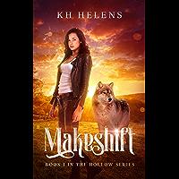 Makeshift: A Reverse Harem Paranormal Romance (The Hollow Book 1)