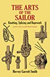 The Arts of the Sailor: Knotting, Splicing and
