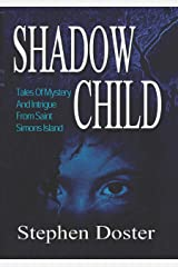 Shadow Child: Tales of Mystery and Intrigue from St. Simons Island Kindle Edition
