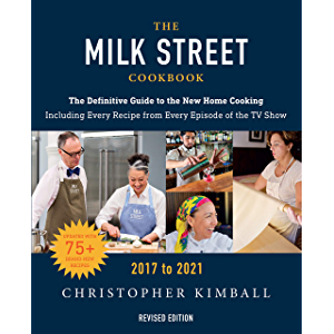 The Milk Street Cookbook: The Definitive Guide to the New Home Cooking, Including Every Recipe from Every Episode of the…