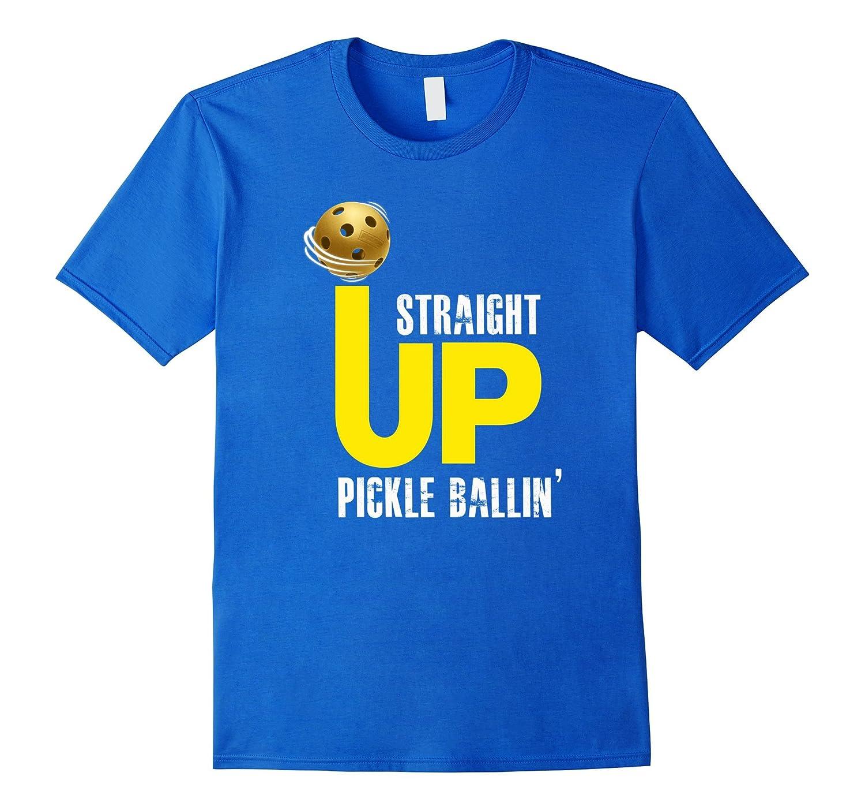 Straight Up Pickle Ballin Funny Pickleball Players Shirt-Vaci