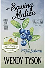 Sowing Malice (A Greenhouse Mystery Book 6) Kindle Edition
