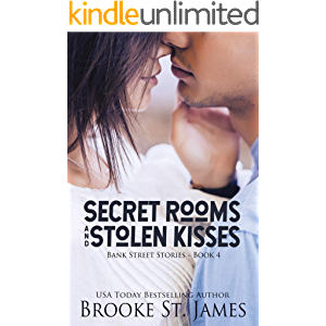 Secret Rooms and Stolen Kisses: A Romance (Bank Street Stories Book 4)
