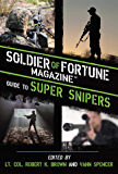 Super Snipers: The Ultimate Guide to History's Greatest and Most Lethal Snipers