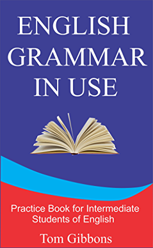 English Grammar in Use: Practice Book for Intermediate Students of English