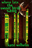 Where Late The Sweet Birds Sang: A Novel (English Edition)