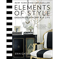 Elements of Style: Designing a Home & a Life