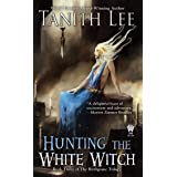 Hunting the White Witch (The Birthgrave Trilogy Book 3)