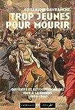 Trop jeunes pour mourir : Ouvriers et révolutionnaires face à la guerre (1909-1914)