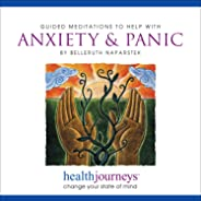 Guided Meditations to Help with Anxiety & Panic- Three Brief Anxiety Relieving Exercises, Plus Guided Imagery & Affirmations