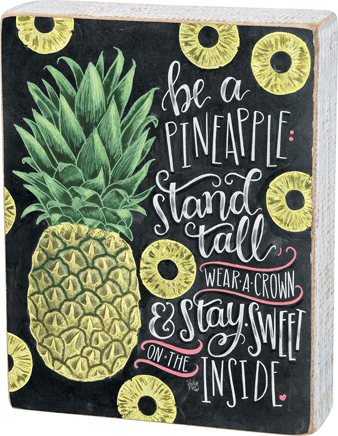 Primitives by Kathy 34280 Chalk Art Box Sign, 6 x 7.5-Inches, Be a Pineapple Stand Tall