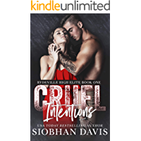 Cruel Intentions: A Dark High School Bully Romance (Rydeville High Elite Book 1)