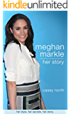 Meghan Markle: Her Story