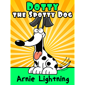 Dotty the Spotty Dog: Short Stories, Puzzles, and More! (Early Bird Reader Book 8)