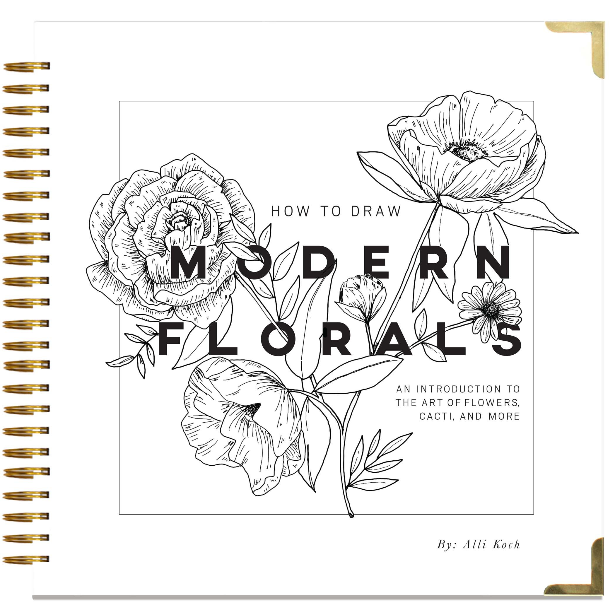 How To Draw Modern Florals An Introduction To The Art Of Flowers