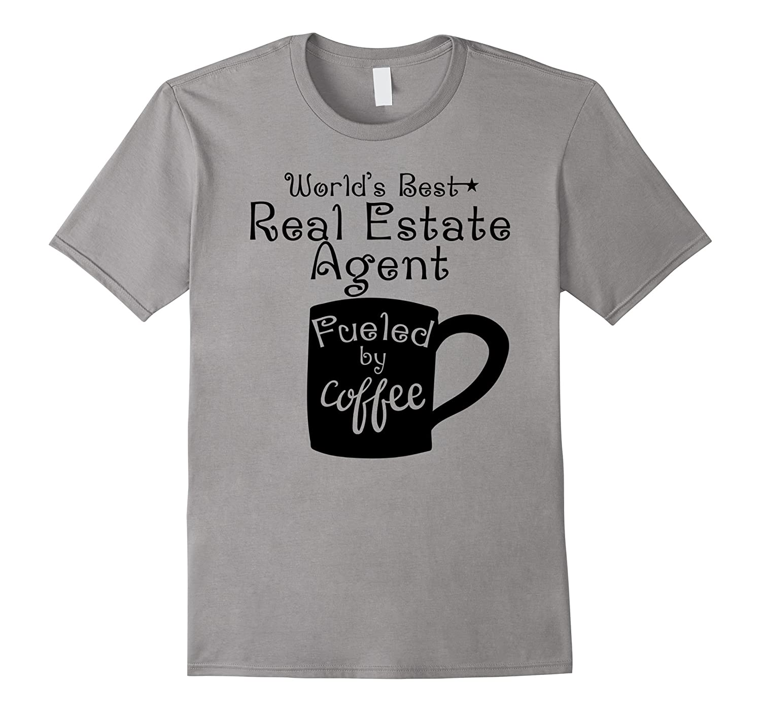 Worlds Best Real Estate Agent Fueled By Coffee T-Shirt-TD