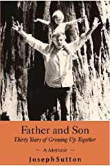 Father and Son: Thirty Years of Growing Up Together