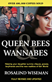 Queen Bees and Wannabes: Helping your daughter survive cliques, gossip, boyfriends & the new realities of Girl World