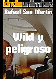 Wild y peligroso (Spanish Edition)
