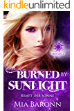 BURNED BY SUNLIGHT: Kraft der Sonne (Sunlight-Trilogie 2)