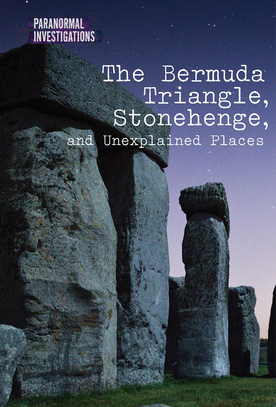 Download The Bermuda Triangle, Stonehenge, and Unexplained Places (Paranormal Investigations) ebook