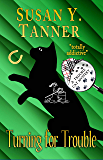 Turning for Trouble: Book 7 of Trouble Cat Mysteries