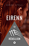 Eirenn, tome 2: Rébellion